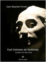 Huit histoires de fantômes - la petite voix des morts - couverture