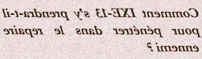COMMENT IXE 13 S Y PRENDRA T IL  - txt1