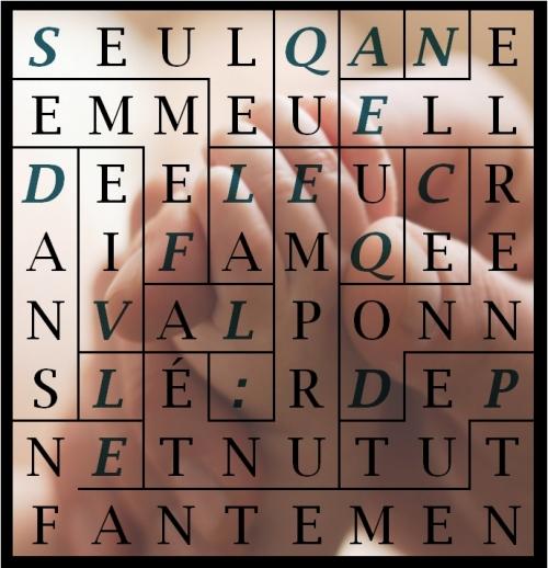 SEULE LA FEMME DANS L ENFANTEMENT-letex